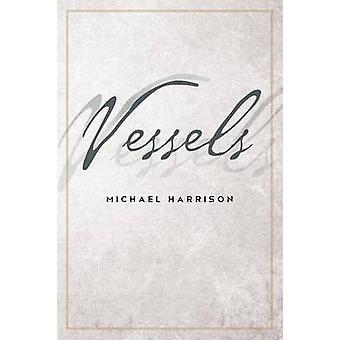 Vessels by Harrison & Michael