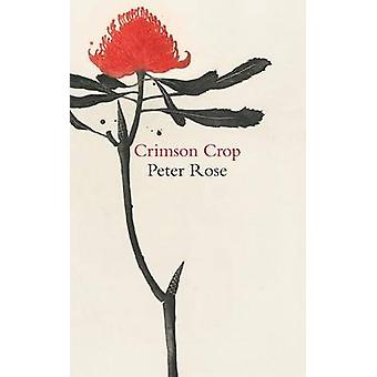 Crimson Crop by Rose & Peter
