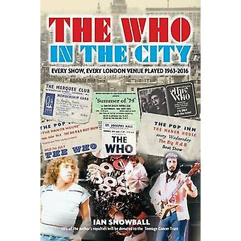 The Who In the City by Snowball & Ian