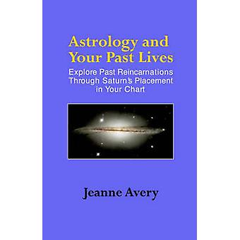 Astrology and Your Past Lives by Avery & Jeanne
