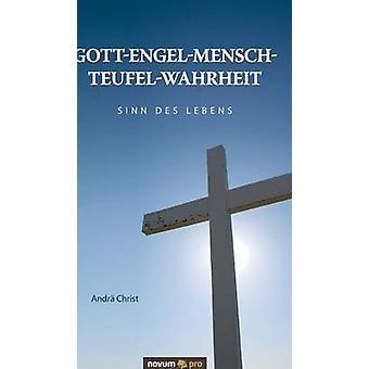 GottEngelMenschTeufelWahrheitSinn des Lebens by Andr Christ