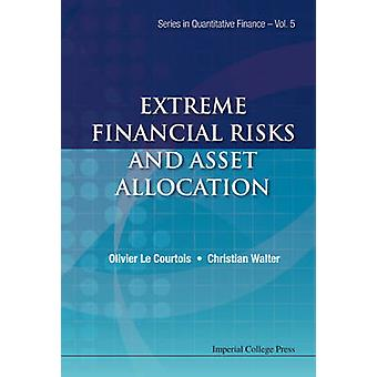 EXTREME FINANCIAL RISKS AND ASSET ALLOCATION by LE COURTOIS & OLIVIER A