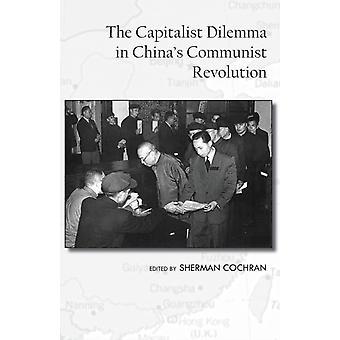 Het kapitalistische dilemma in Chinas Culturele Revolutie door Bewerkt door Sherman Cochran