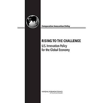 Rising to the Challenge - U.S. Innovation Policy for the Global Econom