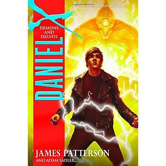 Daniel X - Demons and Druids by James Patterson - 9780316036986 Book