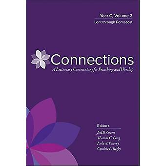 Connections - Year C - Volume 2 - Lent through Pentecost by Joel B. Gr