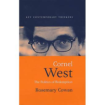 Cornel West - The Politics of Redemption by Rosemary Cowan - 978074562