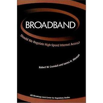 Broadband - Should We Regulate High-speed Internet Access? by Robert W