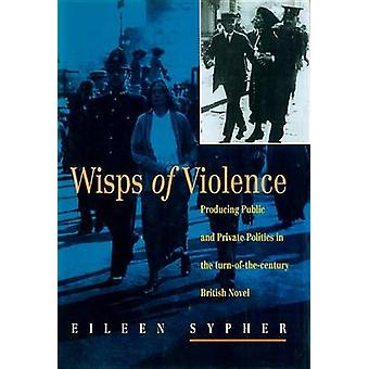 Wisps of Violence - Producing Public and Private Politics in the Turn-