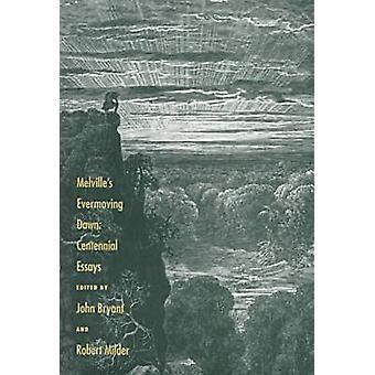 Melville's Evermoving Dawn - Centennial Essays by John Bryant - 978087