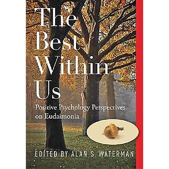 The Best within Us - Positive Psychology Perspectives on Eudaimonia by