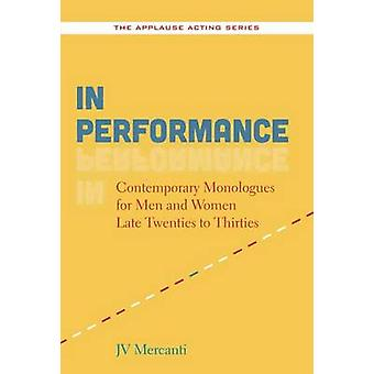 In Performance - Contemporary Monologues for Men and Women Late Twenti