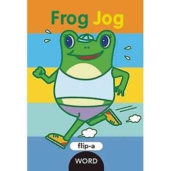 Flip-a-Word - Frog Jog by Harriet Ziefert - Yukiko Kido - 978160905432