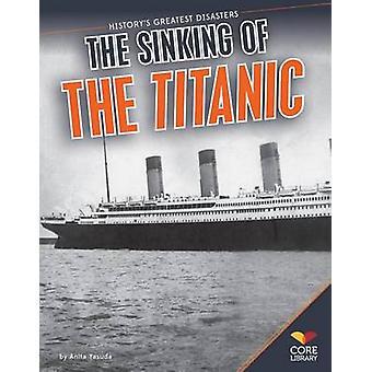 Sinking of the Titanic by Anita Yasuda - 9781624030253 Book