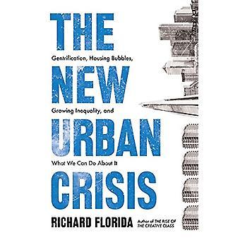 Den nye urbane krisen - Gentrification - bolig bobler - voksende Ineq