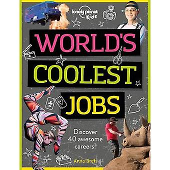 World's Coolest Jobs - Discover 40 awesome careers! by Lonely Planet K