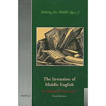 The Invention of Middle English by David Matthews - 9782503507699 Book