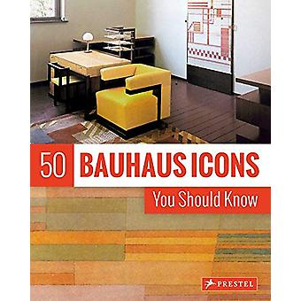 50 Bauhaus Icons You Should Know by Josef Strasser - 9783791384542 Bo