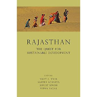 Rajasthan - The Quest for Sustainable Development by Vijay S. Vyas - S
