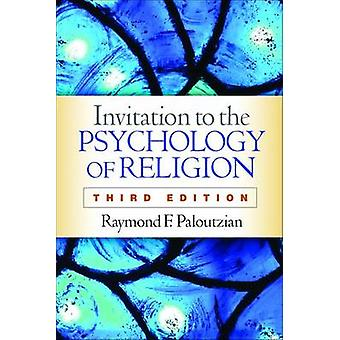 Invitation to the Psychology of Religion Third Edition by Raymond F. Paloutzian