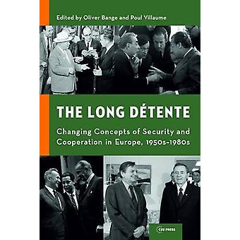 The Long Detente - Changing Concepts of Security and Cooperation in Eu