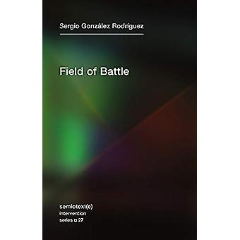 Field of Battle by Sergio Gonzalez Rodriguez - 9781635900880 Book