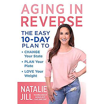 Aging in Reverse - The Easy 10-Day Plan to Change Your State - Plan Yo