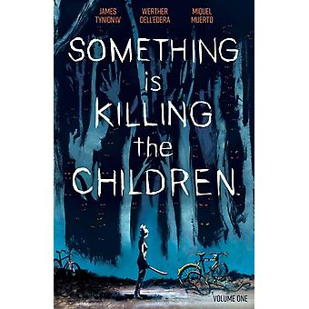 Something is Killing the Children Vol. 1 by James Tynion IV