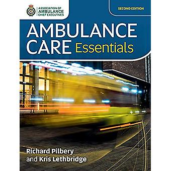 Ambulance Care Essentials by Richard Pilbery - 9781859598528 Book