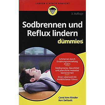 Sodbrennen und Reflux lindern fur Dummies by Carol Ann Rinzler - 9783
