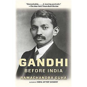 Gandhi Before India by Ramachandra Guha - 9780307474780 Book