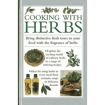 Cooking with Herbs - Bring Distinctive Fresh Tastes to Your Food with