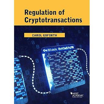 Réglementation des cryptotransactions par Goforth & Carol