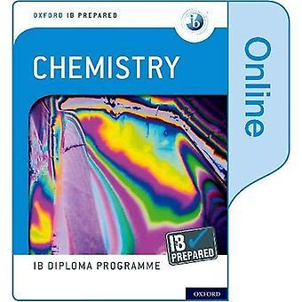 Oxford IB Diploma Programme: IB Prepared: Chemistry (Online) (Oxford IB Diploma Programme)