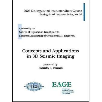 Concepts and Applications in 3D Seismic Imaging: 2007 SEG/EAGE Distinguished Instructor Short Course
