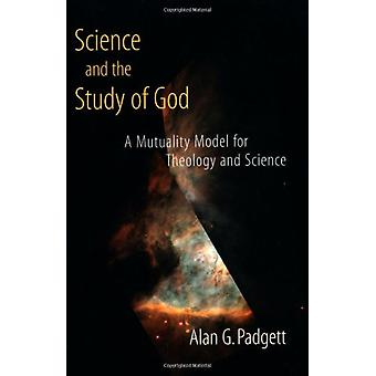 Science and the Study of God - A Mutuality Model for Theology and Scie