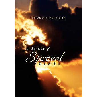 In Search of Spiritual Sense by Pastor Michael Meyer - 9781462868209