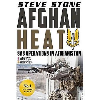Afghan Heat - SAS Operations in Afghanistan by Steve Stone - 978151720