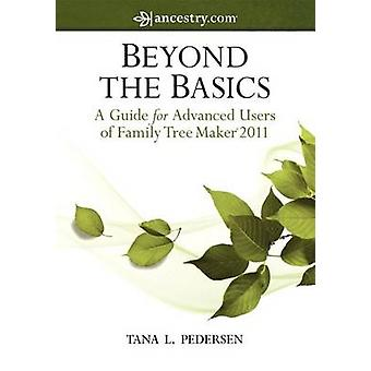Beyond the Basics - A Guide for Advanced Users of Family Tree Maker 20