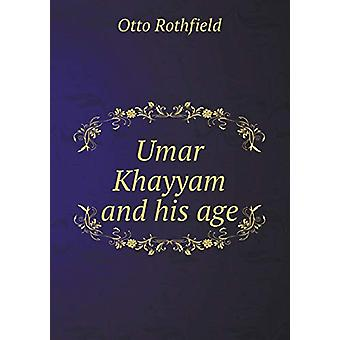 Umar Khayyam and His Age by Otto Rothfield - 9785519482899 Book