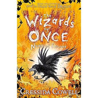 The Wizards of Once Never and Forever Book 4