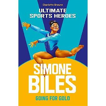 Simone Biles Ultimate Sports Heroes Going for Gold