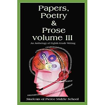Papers, Poetry & Prose Volume III: An Anthology of Eighth Grade Writing