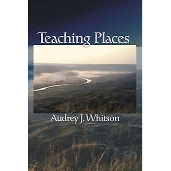 Teaching Places by Whitson & Audrey J.