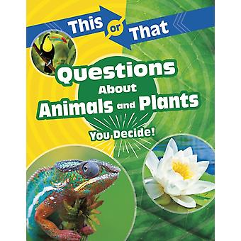 This or That Questions About Animals and Plants by Kathryn Clay