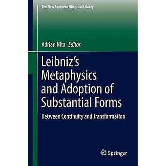 Leibniz's Metaphysics and Adoption of Substantial Forms - Between Cont