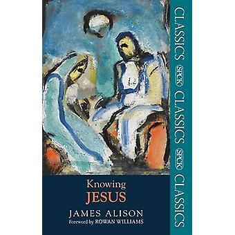 Tietäen Jeesus James Alison - 9780281065035 kirja