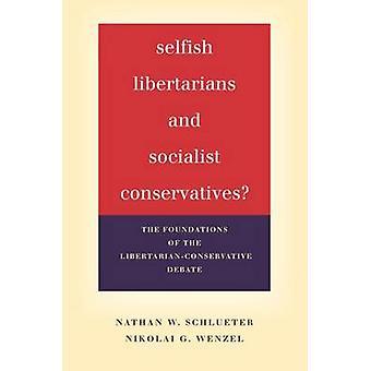 Egoistische libertären und sozialistischen konservativen? -Die Grundlagen