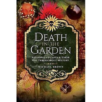 Kuoleman Puutarha - Myrkylliset kasvit ja niiden käyttöä koko historia