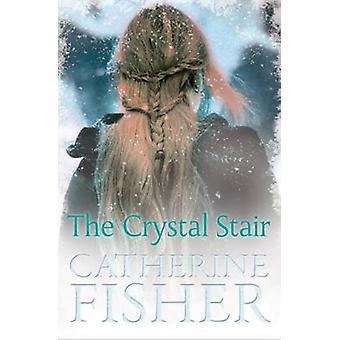 Crystal trappan av Catherine Fisher - 9781781125427 bok